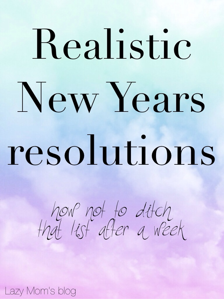 Realistic New Years resolutions