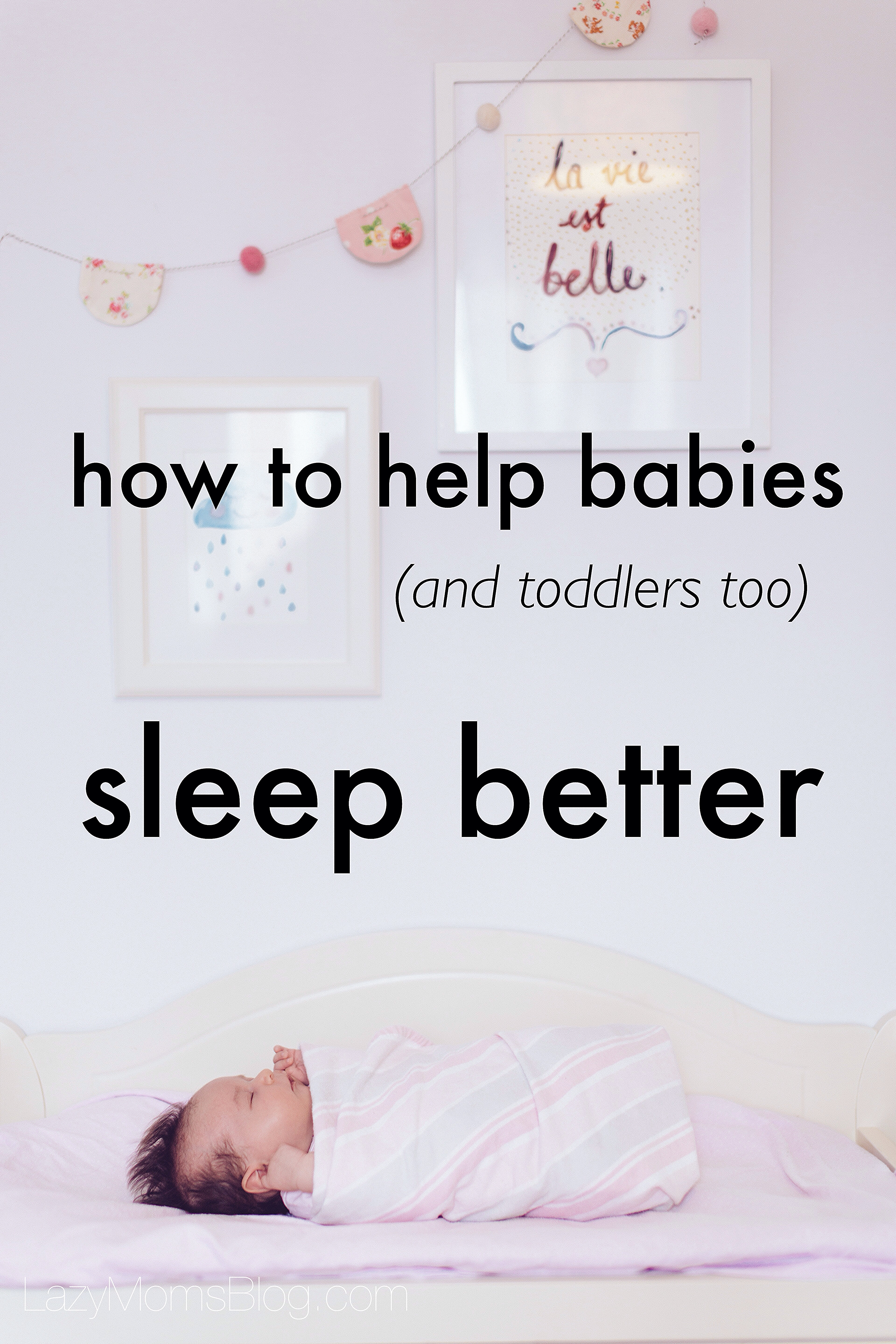 How to help babies sleep: what to do when you're exhausted and you need help with your baby ( or even a toddler) not sleeping well!