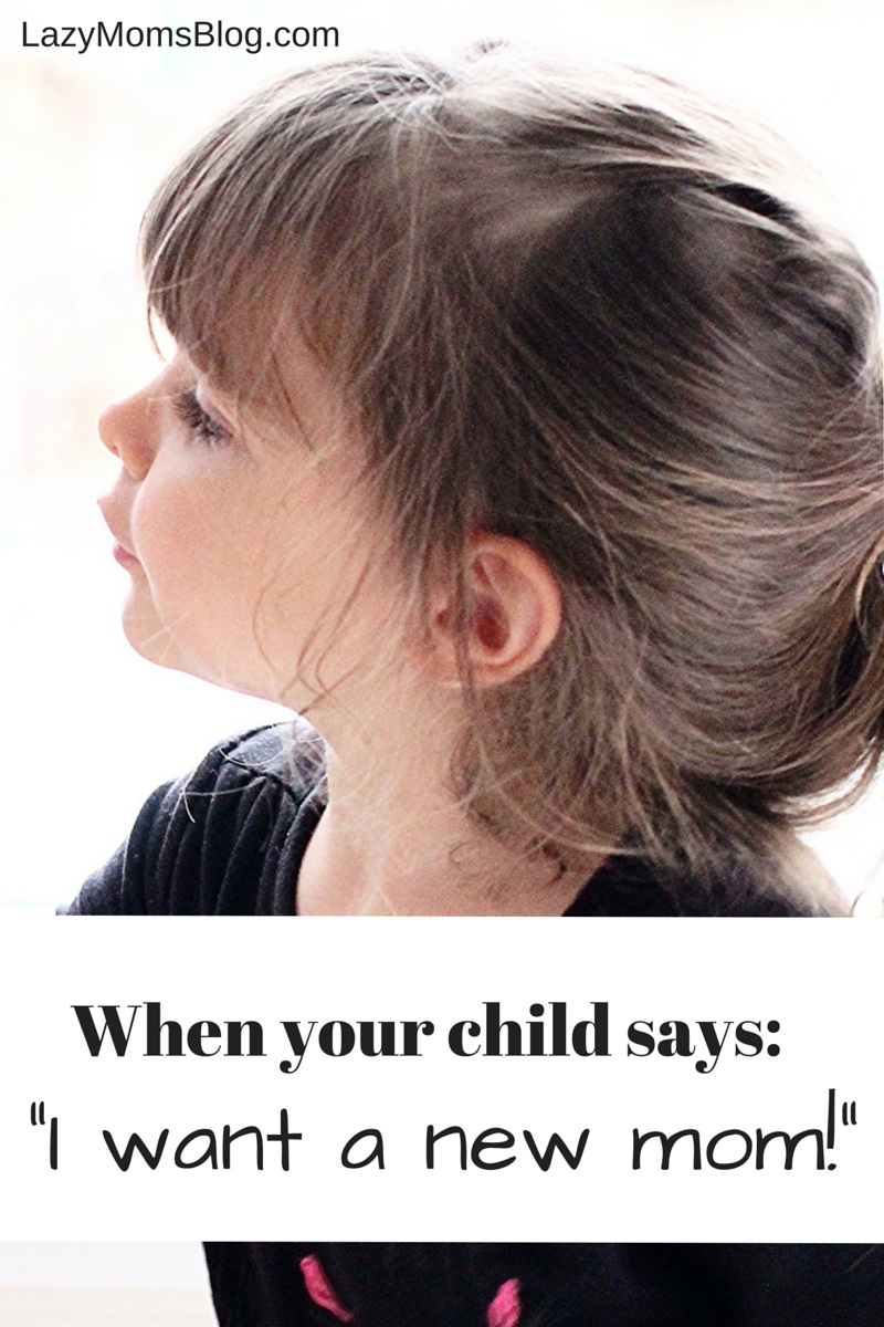 """So it happened, your child just announced : I want a new mom"""" , what do you do? ( hint, don't overreact! ) one moms answer and tip! #parenting #motherhood"""
