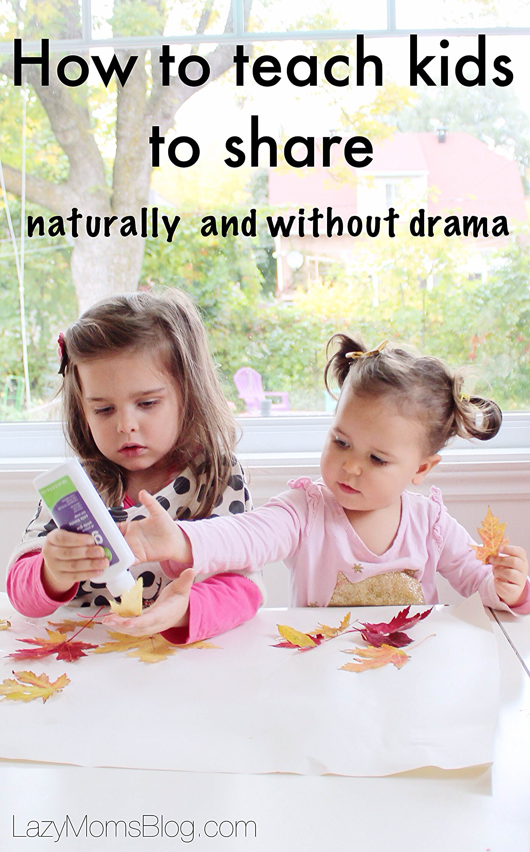 How to teach kids to share, naturally, without the drama, and making it fun. Simple parenting tricks that work!